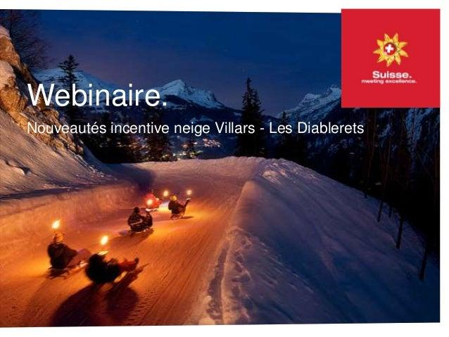 Nouveautés incentive neige Villars - Les Diablerets Webinaire.