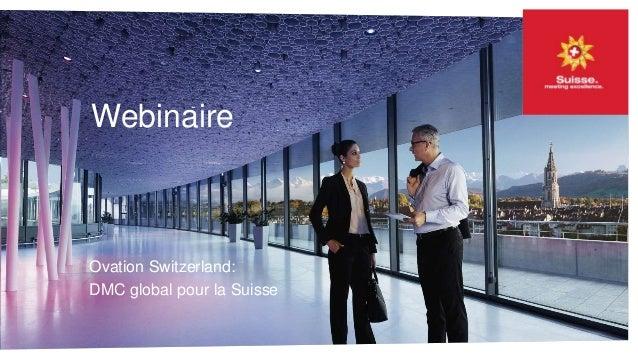Webinaire  Ovation Switzerland:  DMC global pour la Suisse