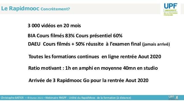 Le Rapidmooc Concrètement? 3 000 vidéos en 20 mois Toutes les formations continues en ligne rentrée Aout 2020 Ratio motiva...