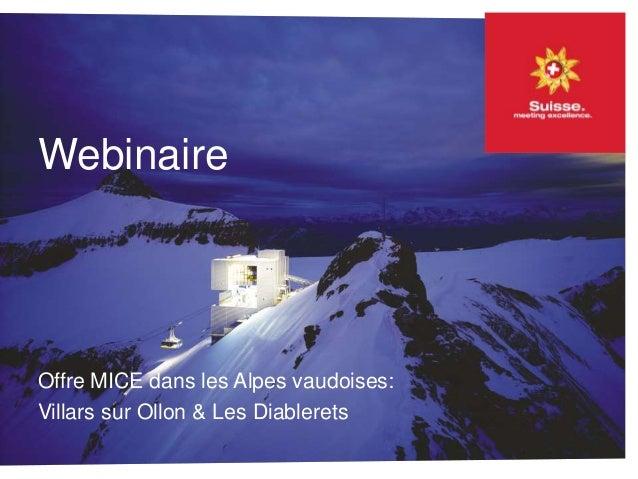 Webinaire  Offre MICE dans les Alpes vaudoises:  Villars sur Ollon & Les Diablerets