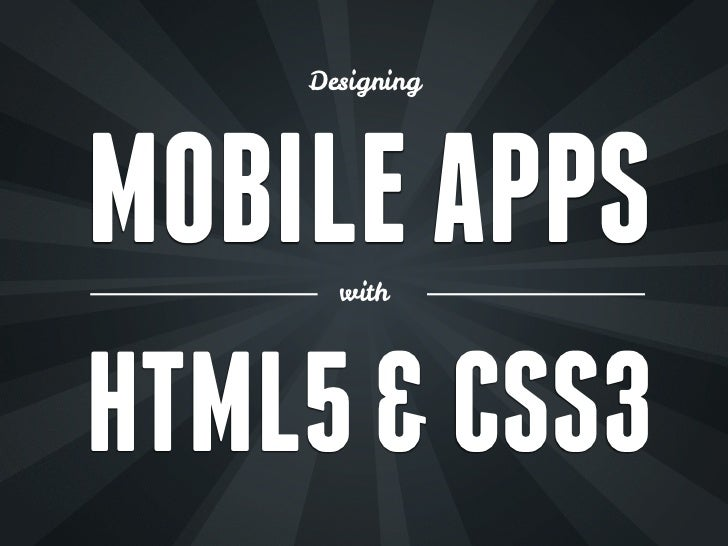 DesigningMOBILE APPS      withHTML5 & CSS3