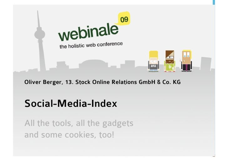 Oliver Berger, 13. Stock Online Relations GmbH & Co. KG   Social-Media-Index All the tools, all the gadgets and some cooki...
