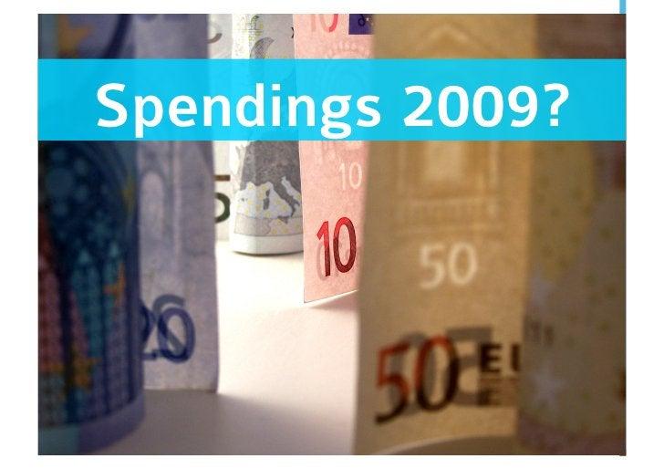 Spendings 2009?
