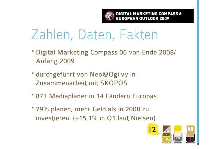 Zahlen, Daten, Fakten ·Digital Marketing Compass 06 von Ende 2008/  Anfang 2009 ·durchgeführt von Neo@Ogilvy in  Zusamme...