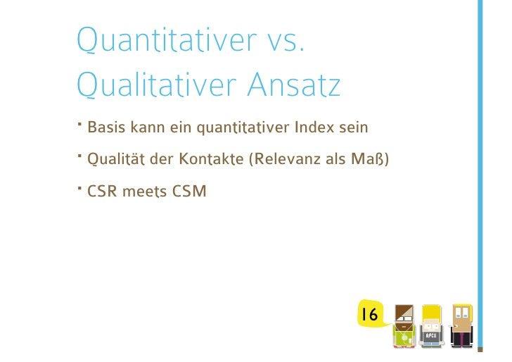Quantitativer vs. Qualitativer Ansatz ·Basis kann ein quantitativer Index sein ·Qualität der Kontakte (Relevanz als Maß)...