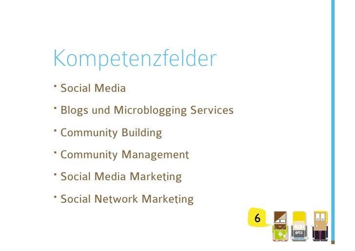 Kompetenzfelder ·Social Media ·Blogs und Microblogging Services ·Community Building ·Community Management ·Social Med...