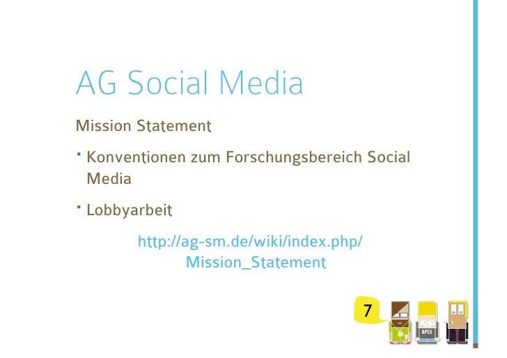 AG Social Media Mission Statement ·Konventionen zum Forschungsbereich Social  Media ·Lobbyarbeit          http://ag-sm.d...