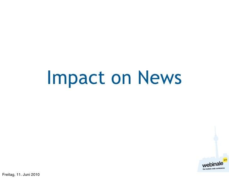 Impact on News    Freitag, 11. Juni 2010
