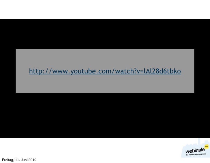 http://www.youtube.com/watch?v=lAl28d6tbko     Freitag, 11. Juni 2010