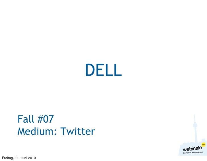 DELL            Fall #07           Medium: Twitter  Freitag, 11. Juni 2010