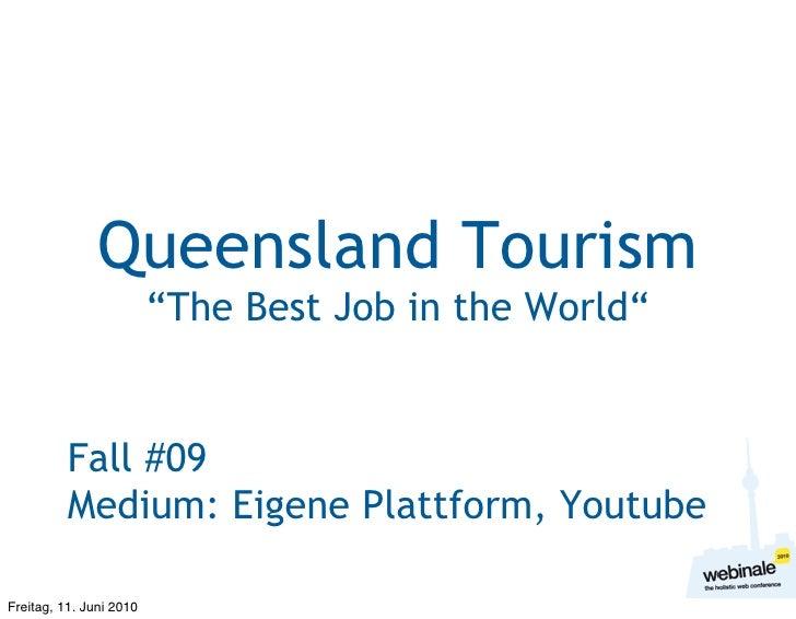 "Queensland Tourism                          ""The Best Job in the World""             Fall #09           Medium: Eigene Plat..."
