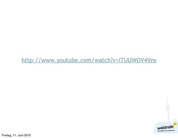 http://www.youtube.com/watch?v=iTUUWOV4Vns     Freitag, 11. Juni 2010
