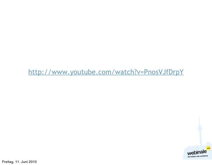 http://www.youtube.com/watch?v=PnosVJfDrpY     Freitag, 11. Juni 2010