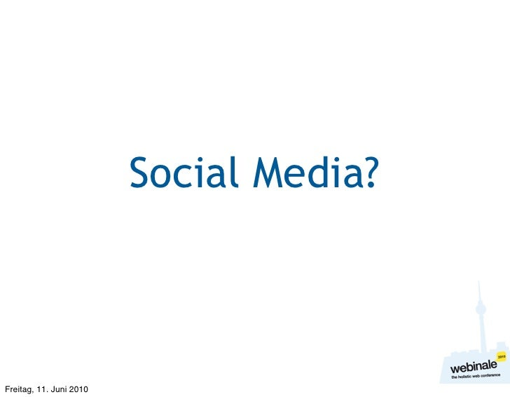 Social Media?    Freitag, 11. Juni 2010