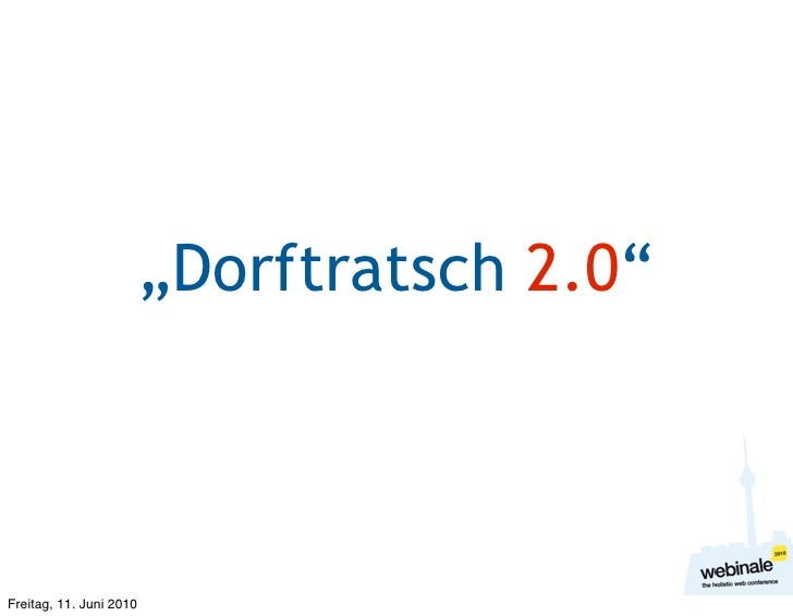"""Dorftratsch 2.0""    Freitag, 11. Juni 2010"