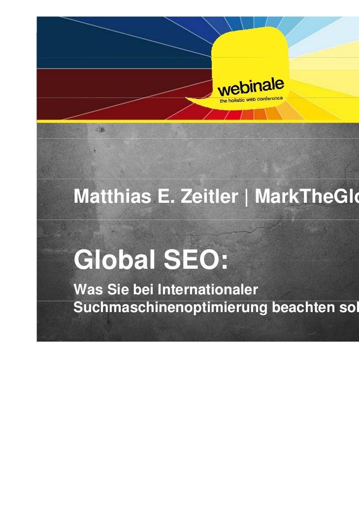 Matthias E. Zeitler | MarkTheGlobeGlobal SEO:Was Sie bei InternationalerSuchmaschinenoptimierung beachten sollten