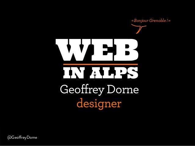 «Bonjour Grenoble !»  Geoffrey Dorne designer @GeoffreyDorne