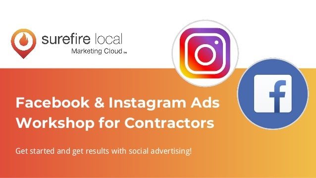 Facebook & Instagram Ads Workshop for Contractors Get started and get results with social advertising!