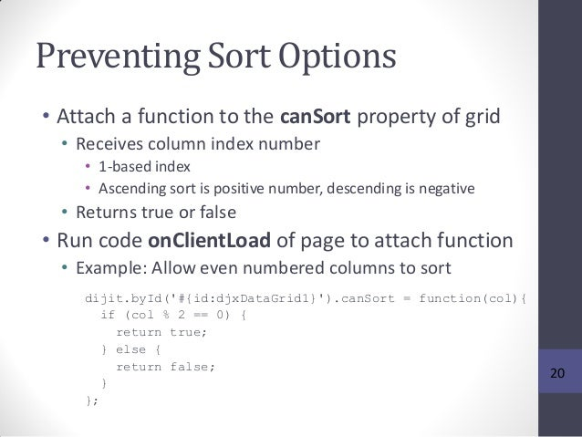 Preventing Sort Options • Attach a function to the canSort property of grid • Receives column index number • 1-based index...