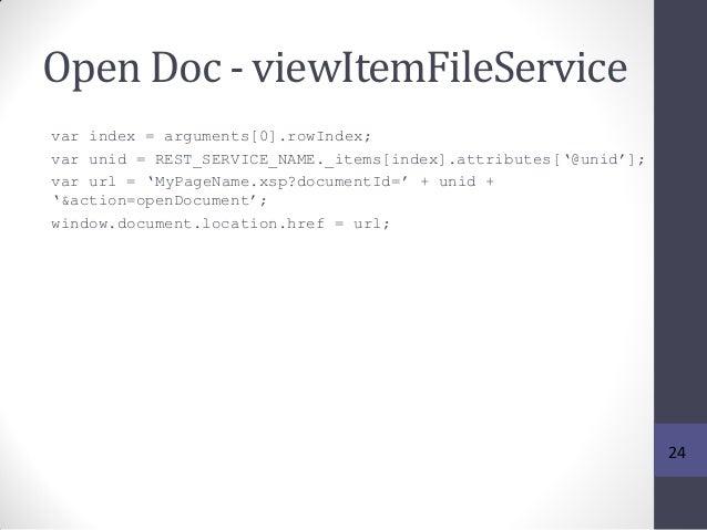 Open Doc - viewItemFileService var index = arguments[0].rowIndex; var unid = REST_SERVICE_NAME._items[index].attributes['@...