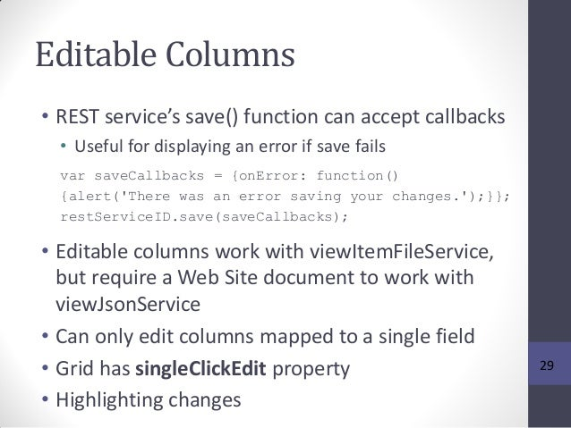 Editable Columns • REST service's save() function can accept callbacks • Useful for displaying an error if save fails var ...