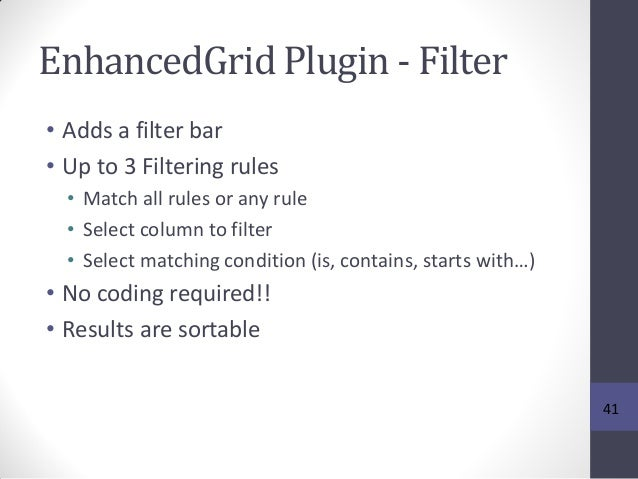 EnhancedGrid Plugin - Filter • Adds a filter bar • Up to 3 Filtering rules • Match all rules or any rule • Select column t...