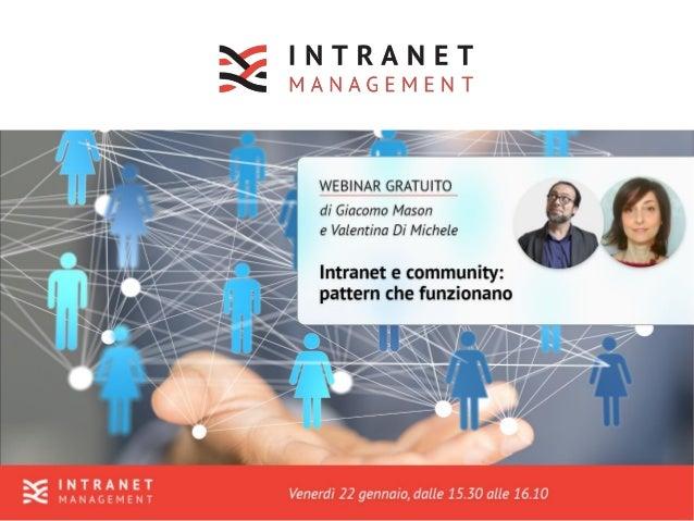 Intranet e community, pattern che funzionano / Gennaio 2021 / Giacomo Mason 2/36 A proposito di me Consulente, filosofo, f...