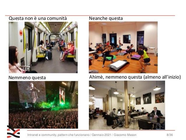 Intranet e community, pattern che funzionano / Gennaio 2021 / Giacomo Mason 9/36 Ok, questa è la nostra organizzazione… E ...