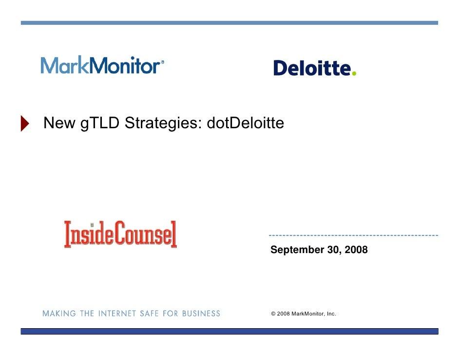 New gTLD Strategies: dotDeloitte                                   September 30, 2008                                   © ...