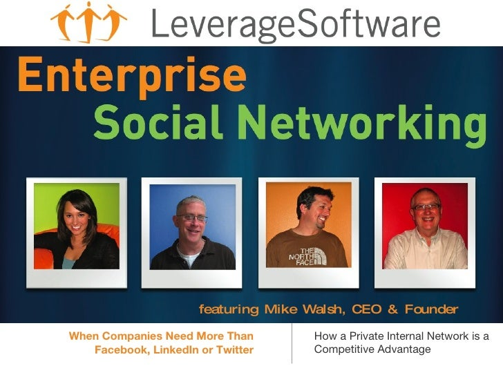 featuring Mike Walsh, CEO & Founder  When Companies Need More Than        How a Private Internal Network is a    Facebook,...