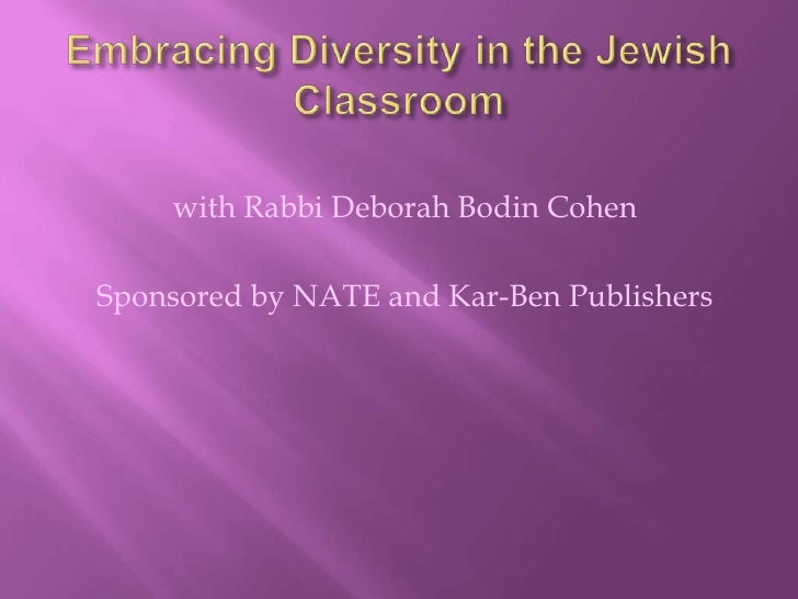 Embracing Diversity in the Jewish Classroom<br />with Rabbi Deborah Bodin Cohen<br />Sponsored by NATE and Kar-Ben Publish...