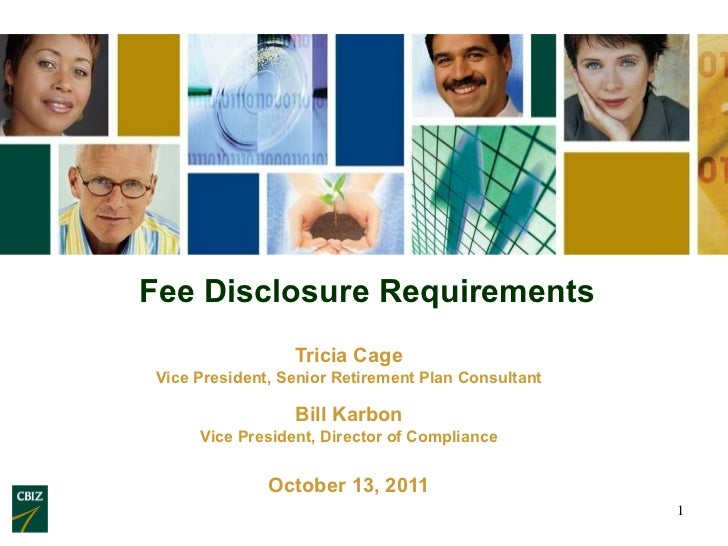 Fee Disclosure Requirements Tricia Cage Vice President, Senior Retirement Plan Consultant Bill Karbon Vice President, Dire...