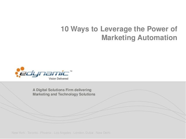 10 Ways to Leverage the Power of                                             Marketing Automation              A Digital S...