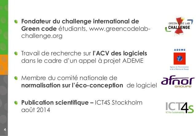 Fondateur du challenge international de Green code étudiants, www.greencodelab- challenge.org Travail de recherche sur l'A...
