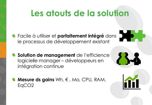 Les atouts de la solution Facile à utiliser et parfaitement intégré dans le processus de développement existant Solution d...