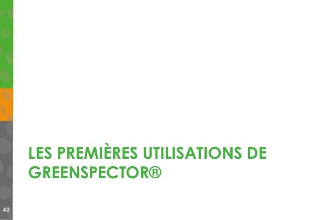 LES PREMIÈRES UTILISATIONS DE GREENSPECTOR® 42