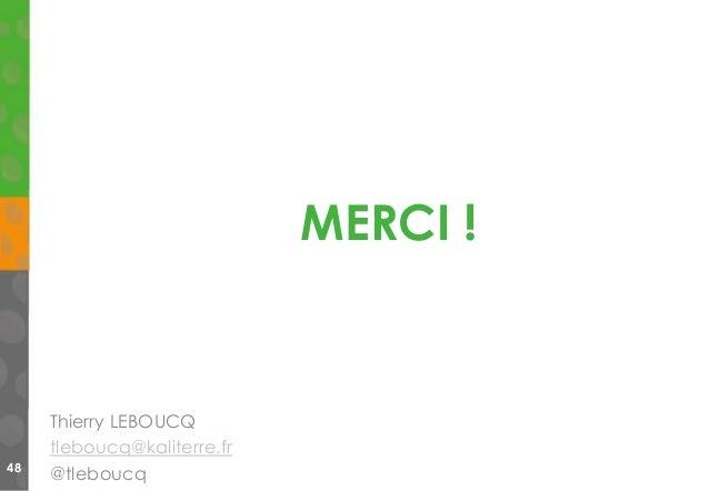 MERCI ! Thierry LEBOUCQ tleboucq@kaliterre.fr @tleboucq48