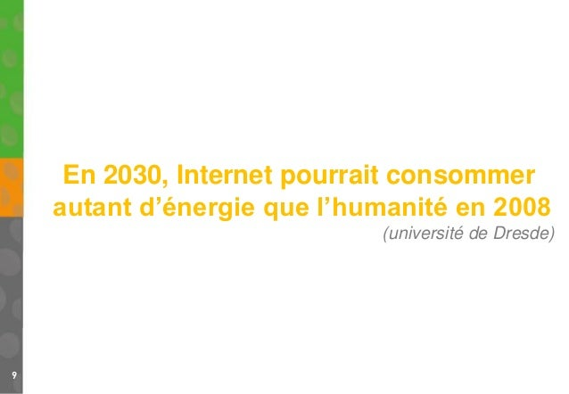 9 En 2030, Internet pourrait consommer autant d'énergie que l'humanité en 2008 (université de Dresde)