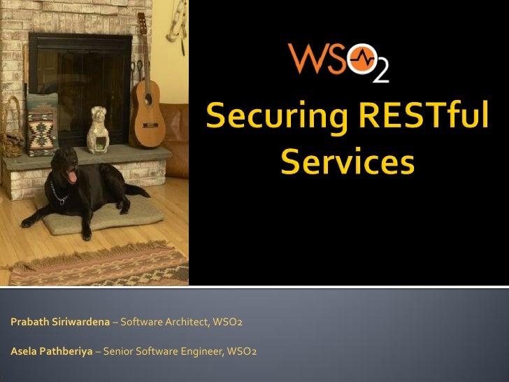 Prabath Siriwardena – Software Architect, WSO2Asela Pathberiya – Senior Software Engineer, WSO2