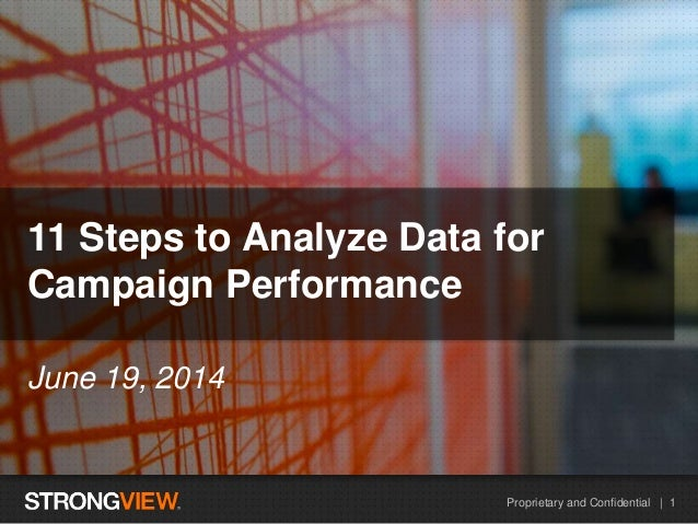 Proprietary and Confidential | 1 HEADLINE EXAMPLE June 19, 2014 11 Steps to Analyze Data for Campaign Performance
