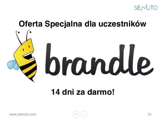 www.senuto.com Oferta Specjalna dla uczestników 21 14 dni za darmo!