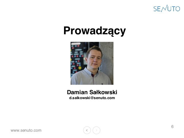 www.senuto.com 6 Prowadzący Damian Sałkowski d.salkowski@senuto.com