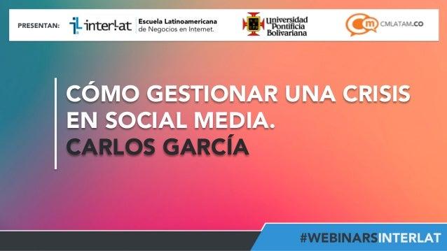 CÓMO GESTIONAR UNA CRISIS EN SOCIAL MEDIA. CARLOS GARCÍA  #FormaciónEBusiness