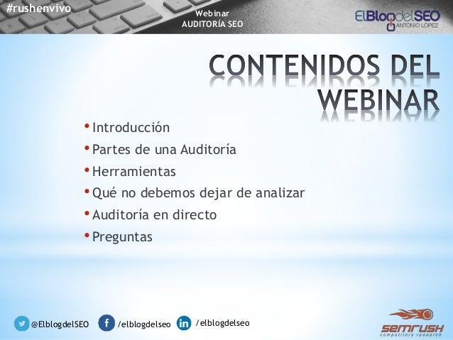 Webinar Semrush - Auditoría SEO - con Antonio López @elblogdelseo Slide 3