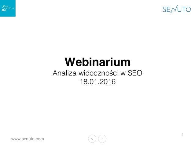www.senuto.com 1 Webinarium Analiza widoczności w SEO 18.01.2016
