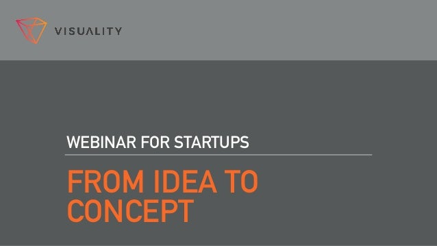 FROM IDEA TO CONCEPT WEBINAR FOR STARTUPS