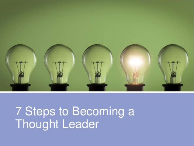 7 Steps to Becoming a Thought Leader