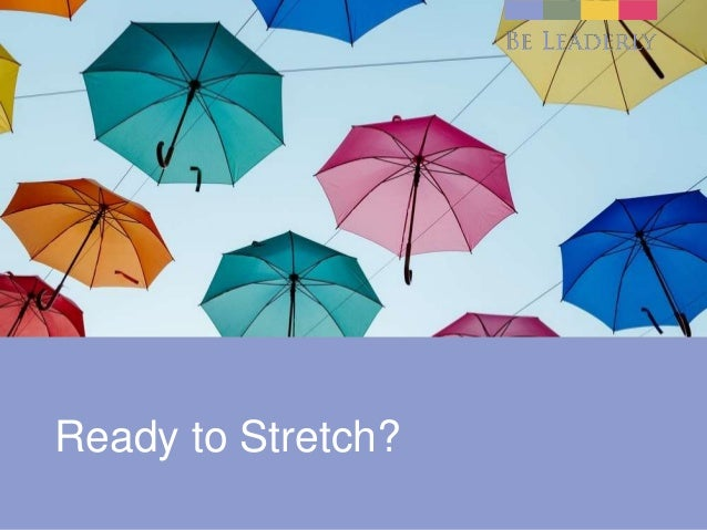 Ready to Stretch?