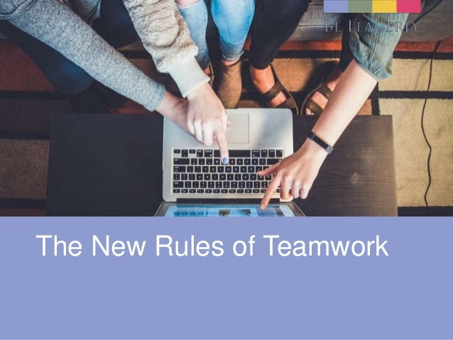 The New Rules of Teamwork