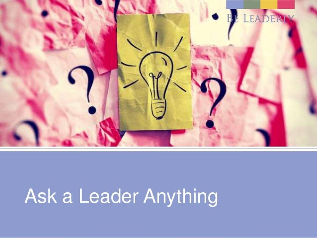 Ask a Leader Anything